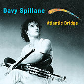 Play & Download Atlantic Bridge by Davy Spillane | Napster