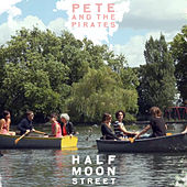 Play & Download Half Moon Street by Pete and the Pirates | Napster