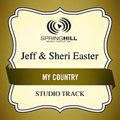 My Country (Studio Track) by Jeff and Sheri Easter