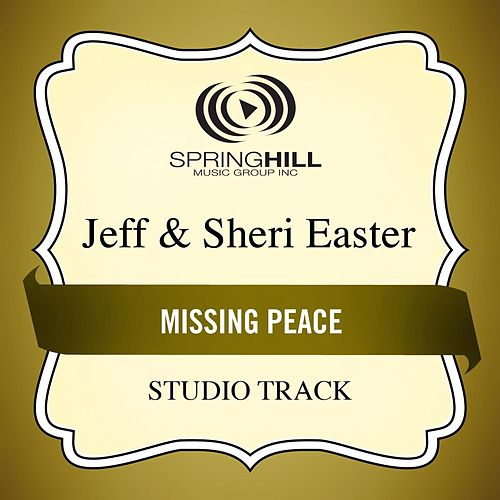 Play & Download The Missing Peace (Studio Track) by Jeff and Sheri Easter | Napster