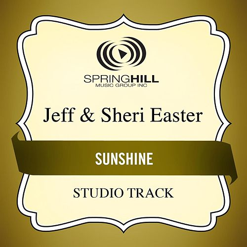 Play & Download Sunshine (Studio Track) by Jeff and Sheri Easter | Napster