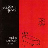 Play & Download Leaving Your Body Map by Maudlin Of The Well | Napster