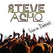 Play & Download Live from Detroit by Steve Acho | Napster