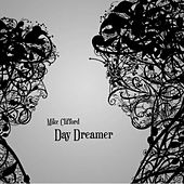 Play & Download Day Dreamer by Mike Clifford | Napster