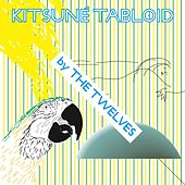 Play & Download Kitsuné Tabloid by The Twelves by Various Artists | Napster