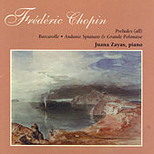 Play & Download Chopin: Preludes (Complete) / Andante Spianato and Grande Polonaise Brillante / Barcarolle by Juana Zayas | Napster