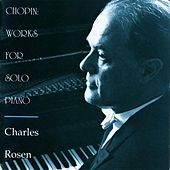 Play & Download Chopin: Works for Solo Piano by Charles Rosen | Napster