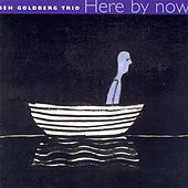 Play & Download Ben Goldberg Trio: Here by Now by Ben Goldberg Trio | Napster