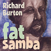 Play & Download Fat Samba by Richard Burton | Napster