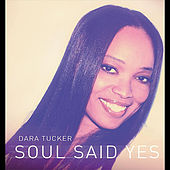 Play & Download Soul Said Yes by Dara Tucker | Napster