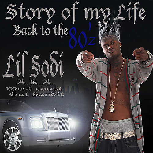 Story of my life, Back to the 80'z by Lil Sodi