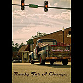 Ready For A Change by BlueBilly Grit