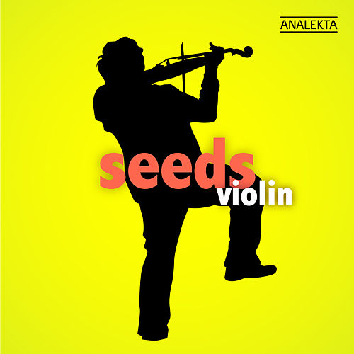 Play & Download Seeds: Violin by Various Artists | Napster