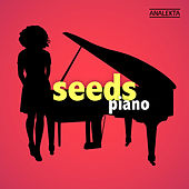 Seeds: Piano by Various Artists