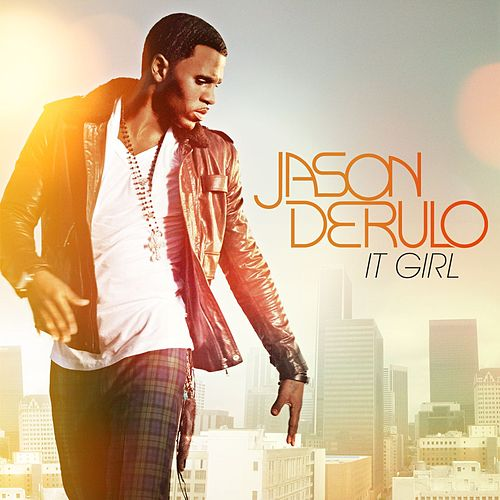 Play & Download It Girl by Jason Derulo | Napster