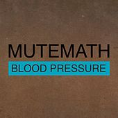 Blood Pressure/Odd Soul by Mutemath