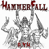 Play & Download B.Y.H. by Hammerfall | Napster