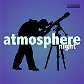 Play & Download Atmosphere: Night by Various Artists | Napster