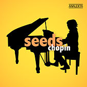 Seeds: Chopin by Various Artists