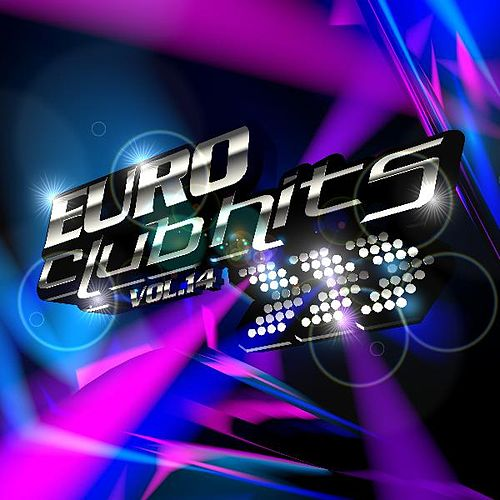 Play & Download Euro Club Hits, Vol. 14 by Various Artists | Napster