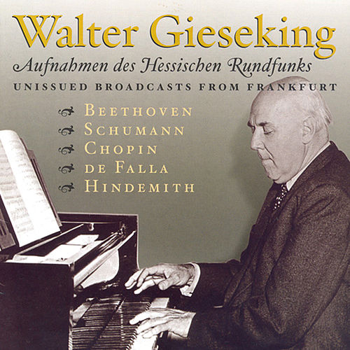 Play & Download Falla: Nights in the Gardens of Spain / Hindemith: Theme and Variations / Beethoven: Piano Sonata No. 23 (Gieseking)(1947, 1952) by Walter Gieseking | Napster