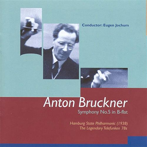 Play & Download Bruckner, A.: Symphony No. 5 (Hamburg State Philharmonic, Jochum) (1938) by Eugen Jochum | Napster