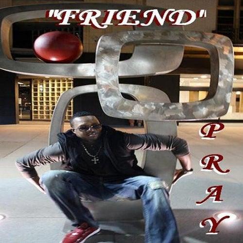 Friend - Single by Pray
