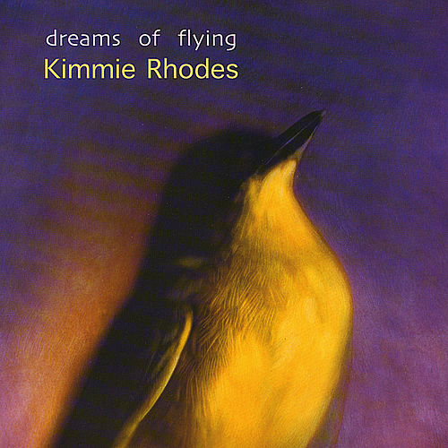 Play & Download Dreams of Flying by Kimmie Rhodes | Napster
