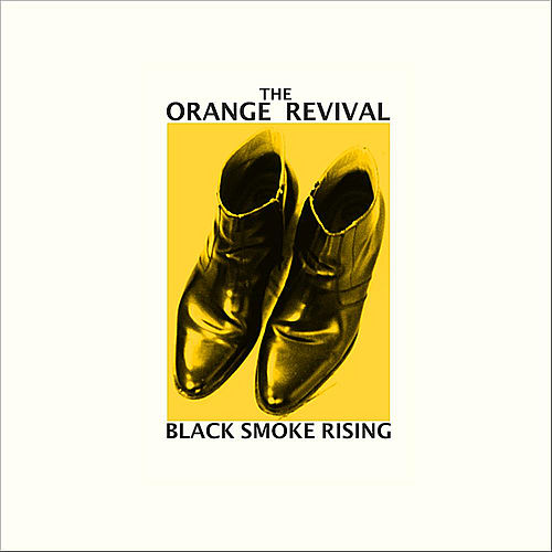 Play & Download Black Smoke Rising by The Orange Revival | Napster