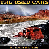 Big River's Brothers by The Used Cars
