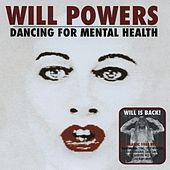 Play & Download Dancing For Mental Health by Will Powers | Napster