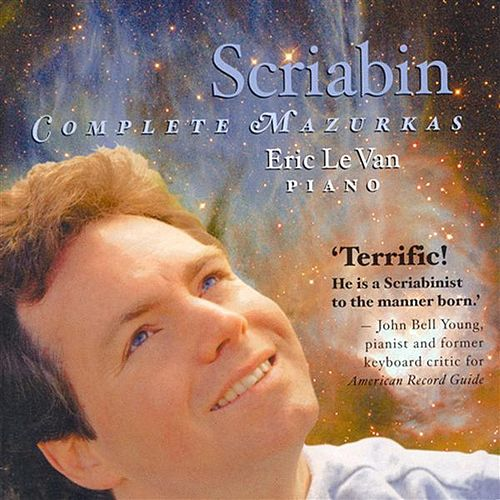 Play & Download Scriabin, A.: Mazurkas (Complete) (Van) by Eric Le Van | Napster