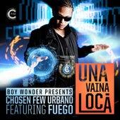 Play & Download Una Vaina Loca (feat. Fuego) - Single by Boy Wonder | Napster