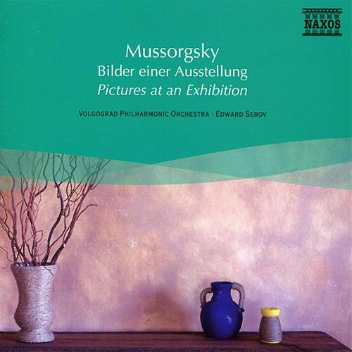 Play & Download Mussorgsky: Pictures at an Exhibition by Edward Serov | Napster