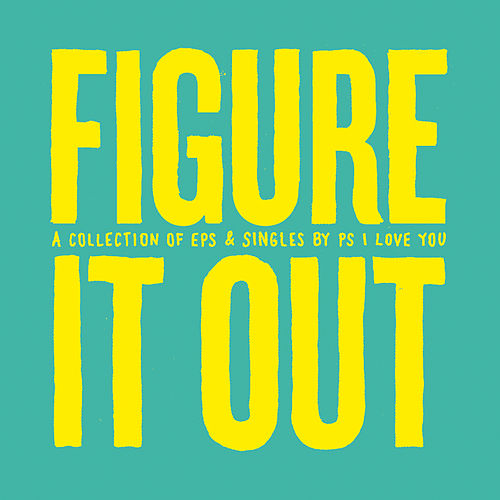 Figure It Out by P.S. I Love You