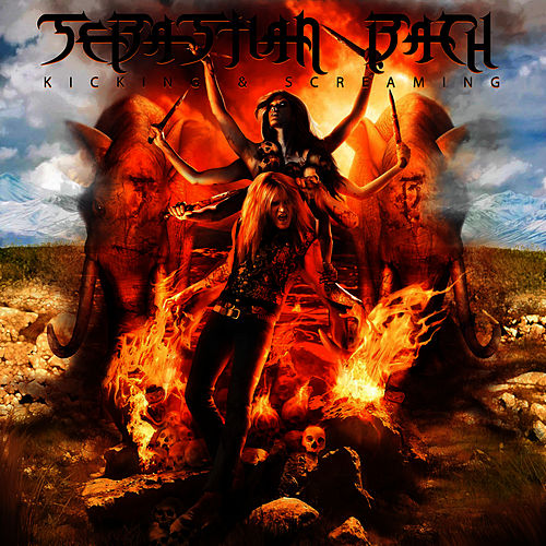 Kicking & Screaming by Sebastian Bach