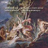 Play & Download Monteclair: Cantates a voix seule by Emma Kirkby | Napster