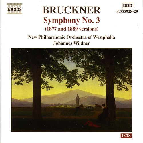 Play & Download Bruckner: Symphony No. 3, Wab 103 (1877 and 1889 Versions) by Johannes Wildner | Napster