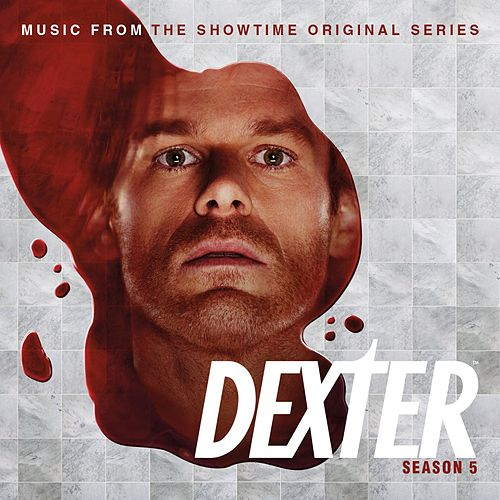 Play & Download Dexter - Season 5 by Various Artists | Napster