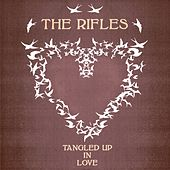 Play & Download Tangled Up in Love by The Rifles | Napster