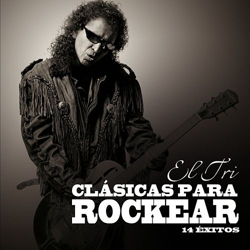 Play & Download Clasicas para Rockear by El Tri | Napster