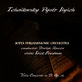 Play & Download Tchaikovsky: Concerto For Violin and Orchestra in D Dur, Op.35 by Sofia Philharmonic Orchestra | Napster