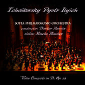 Tchaikovsky: Concert for Violin and Orchestra in D Dur, Op.35 by Sofia Philharmonic Orchestra