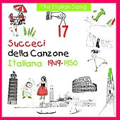 Play & Download The Italian Song - Succeci della Canzone Italiana  1949 - 1950, Volume 17 by Various Artists | Napster