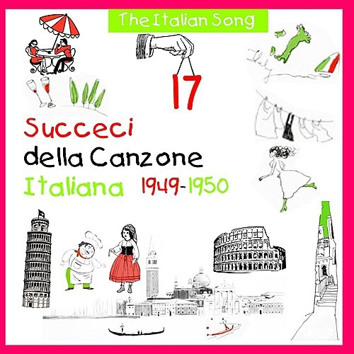 The Italian Song - Succeci della Canzone Italiana  1949 - 1950, Volume 17 by Various Artists