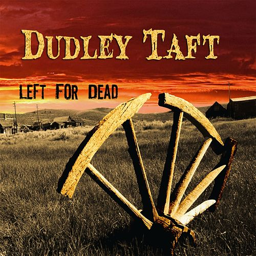 Play & Download Left For Dead by Dudley Taft | Napster