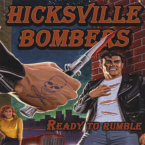 Play & Download Ready to Rumble by The Hicksville Bombers | Napster