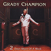 2 Days Short of a Week by Grady Champion