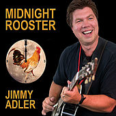 Midnight Rooster by Jimmy Adler
