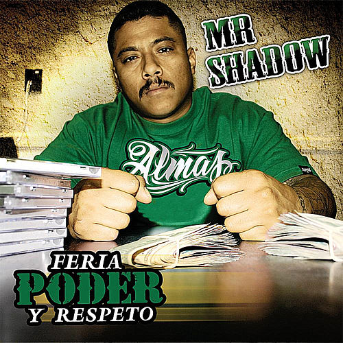 Play & Download Feria, Poder y Respeto by Mr. Shadow | Napster